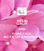 KEEP CALM AND PRACTICE ACTS OF KINDNESS - Personalised Poster A4 size