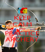 KEEP CALM AND PRACTICE ARCHERY - Personalised Poster A4 size