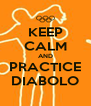 KEEP CALM AND PRACTICE DIABOLO - Personalised Poster A4 size