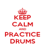 KEEP CALM AND PRACTICE DRUMS - Personalised Poster A4 size