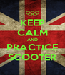 KEEP CALM AND PRACTICE SCOOTER - Personalised Poster A4 size