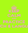 KEEP CALM AND PRACTICE SPEECH & LANGUAGE - Personalised Poster A4 size