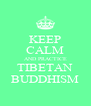 KEEP CALM AND PRACTICE TIBETAN BUDDHISM - Personalised Poster A4 size