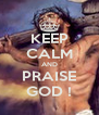 KEEP CALM AND PRAISE GOD ! - Personalised Poster A4 size