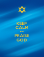KEEP CALM and PRAISE GOD - Personalised Poster A4 size