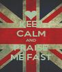 KEEP CALM AND PRAISE ME FAST - Personalised Poster A4 size