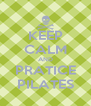 KEEP CALM AND PRATICE PILATES - Personalised Poster A4 size