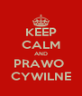KEEP CALM AND PRAWO  CYWILNE - Personalised Poster A4 size