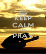 KEEP CALM AND PRAY  - Personalised Poster A4 size