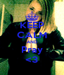 KEEP CALM AND Pray <3 - Personalised Poster A4 size