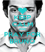 KEEP CALM AND PRAY FOR BRUNO - Personalised Poster A4 size