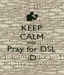 KEEP CALM AND Pray for DSL :D - Personalised Poster A4 size
