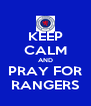 KEEP CALM AND PRAY FOR RANGERS - Personalised Poster A4 size