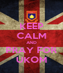 KEEP CALM AND PRAY FOR UKOM - Personalised Poster A4 size
