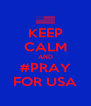 KEEP CALM AND #PRAY FOR USA - Personalised Poster A4 size