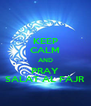 KEEP CALM AND PRAY SALAT AL FAJR - Personalised Poster A4 size