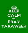 KEEP CALM AND PRAY TARAWEEH - Personalised Poster A4 size