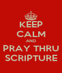 KEEP CALM AND PRAY THRU SCRIPTURE - Personalised Poster A4 size