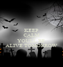 KEEP CALM AND PRAY YOULL BE ALIVE TOMORROW - Personalised Poster A4 size