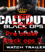 KEEP CALM AND Pre order Black ops 3 - Personalised Poster A4 size