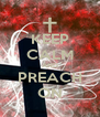 KEEP CALM AND PREACH ON - Personalised Poster A4 size