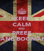 KEEP CALM AND PREEE SANE BOOMAN - Personalised Poster A4 size