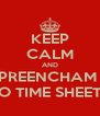 KEEP CALM AND PREENCHAM  O TIME SHEET - Personalised Poster A4 size