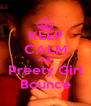 KEEP CALM AND Preety Girl Bounce - Personalised Poster A4 size