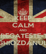 KEEP CALM AND PREGATESTE-TI GHIOZDANUL - Personalised Poster A4 size