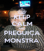 KEEP CALM AND PREGUIÇA MONSTRA - Personalised Poster A4 size