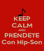 KEEP CALM AND PRENDETE Con Hip-Son - Personalised Poster A4 size