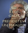 KEEP CALM AND PRENDETEVI UN MAALOX - Personalised Poster A4 size