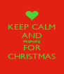 KEEP CALM AND PREPARE FOR CHRISTMAS - Personalised Poster A4 size