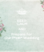 KEEP CALM AND Prepare for Our F*¢#!* Wedding - Personalised Poster A4 size