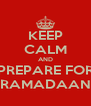 KEEP CALM AND PREPARE FOR RAMADAAN - Personalised Poster A4 size