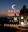 KEEP CALM AND PREPARE FOR RAMADAN - Personalised Poster A4 size