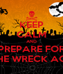 KEEP CALM AND PREPARE FOR THE WRECK AGE - Personalised Poster A4 size