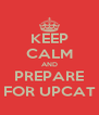 KEEP CALM AND PREPARE FOR UPCAT - Personalised Poster A4 size