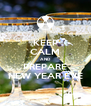 KEEP CALM AND PREPARE NEW YEAR EVE - Personalised Poster A4 size