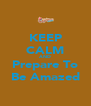 KEEP CALM AND Prepare To Be Amazed - Personalised Poster A4 size