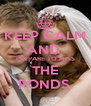 KEEP CALM AND  PREPARE TO MISS THE PONDS  - Personalised Poster A4 size
