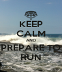 KEEP CALM AND PREPARE TO RUN - Personalised Poster A4 size