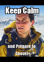 Keep Calm and Prepare to Shovel - Personalised Poster A4 size