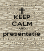 KEEP CALM AND presentatie  - Personalised Poster A4 size