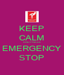 KEEP CALM AND PRESS EMERGENCY STOP - Personalised Poster A4 size