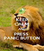 KEEP CALM AND PRESS  PANIC BUTTON - Personalised Poster A4 size