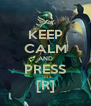 KEEP CALM AND PRESS [R] - Personalised Poster A4 size