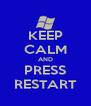 KEEP CALM AND PRESS RESTART - Personalised Poster A4 size