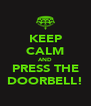 KEEP CALM AND PRESS THE DOORBELL! - Personalised Poster A4 size