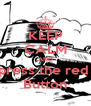 KEEP CALM AND press the red  Button - Personalised Poster A4 size
